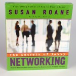 The Secrets Of Savvy Networking - Susan RoAne