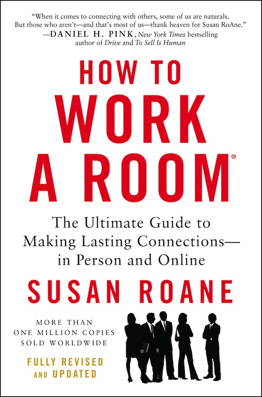 Working a room and networking in Susan Roane's book How To Work a Room